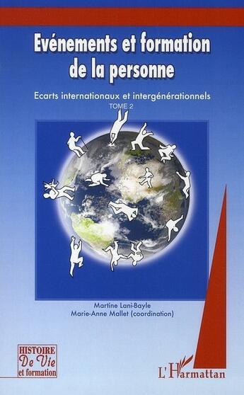 Couverture du livre « Évenements et formation de la personne ; écarts internationaux et intergénérationnels t.2 » de Collectif aux éditions L'harmattan