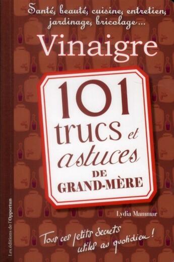 Couverture du livre « 101 trucs et astuces de grand-mère » de Lydia Mammar aux éditions L'opportun