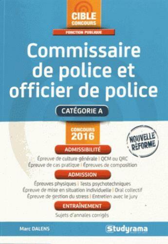 Couverture du livre « Concours commissaire de police et officier de police 2016 » de Marc Dalens aux éditions Studyrama