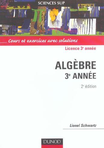 Couverture du livre « Algèbre ; sciences sup ; licence 3e année » de Lionel Schwartz aux éditions Dunod