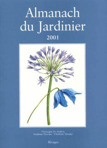 Couverture du livre « Almanach Du Jardinier 2001 » de Veronique De Andreis aux éditions Rivages