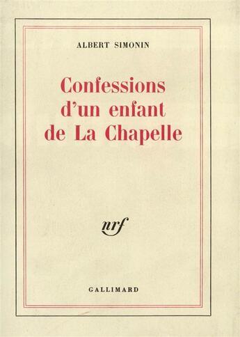 Couverture du livre « Confessions d'un enfant de la chapelle - vol01 » de Albert Simonin aux éditions Gallimard