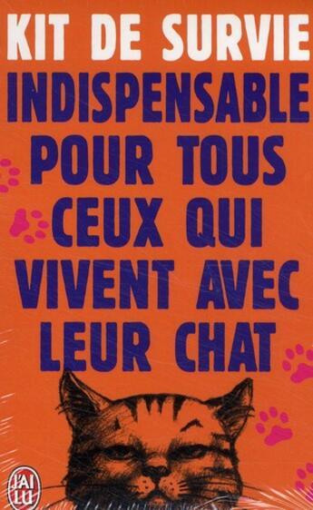 Couverture du livre « Kit de survie indispensable pour tous ceux qui vivent avec leur chat » de  aux éditions J'ai Lu