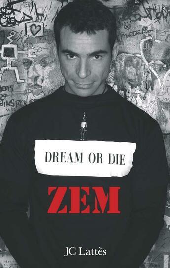 Couverture du livre « Dream or die » de Zem aux éditions Lattes