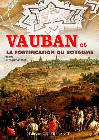 Couverture du livre « Fortification du royaume par Vauban » de Bernard Crochet aux éditions Ouest France