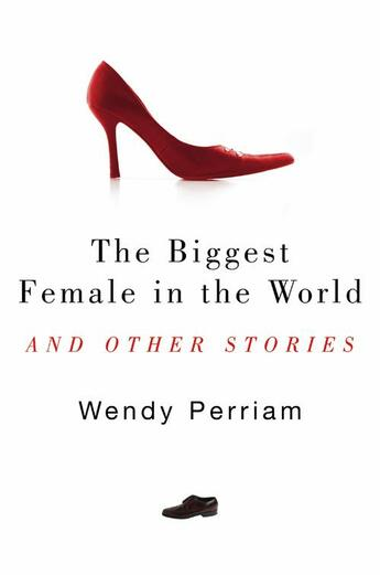Couverture du livre « The Biggest Female in the World and other stories » de Perriam Wendy aux éditions Hale Robert Digital