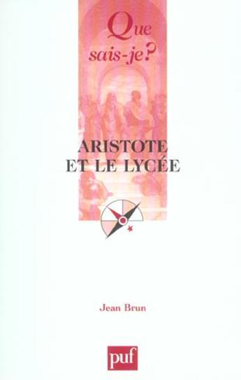 Couverture du livre « Aristote et le lycee (10ed) qsj 928 (10e édition) » de Jean Brun aux éditions Puf