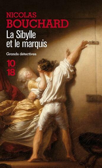 Couverture du livre « La sybille et le marquis » de Nicolas Bouchard aux éditions 10/18