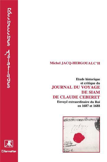 Couverture du livre « Étude historique et critique du journal du voyage de Siam de Claude Céberet » de Michel Jacq-Hergoualc'H aux éditions L'harmattan
