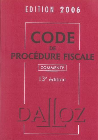 Couverture du livre « Code De Procedure Fiscale 2006 Commente » de Collectif aux éditions Dalloz
