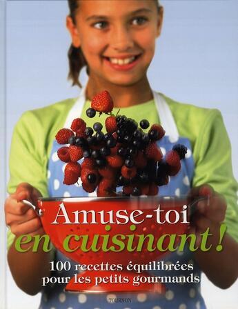 Couverture du livre « Amuse-toi en cuisinant ! » de Graimes aux éditions Tournon