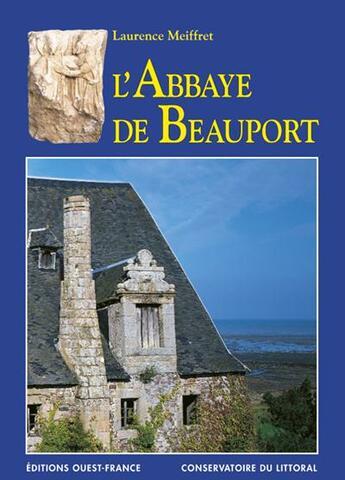 Couverture du livre « Abbaye De Beauport » de Meiffret-Renouard-Wh aux éditions Ouest France