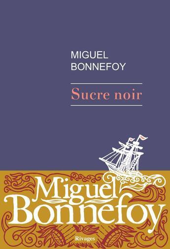Couverture du livre « Sucre noir » de Miguel Bonnefoy aux éditions Rivages