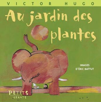 Couverture du livre « Au jardin des plantes » de Victor Hugo et Eric Battut aux éditions Rue Du Monde