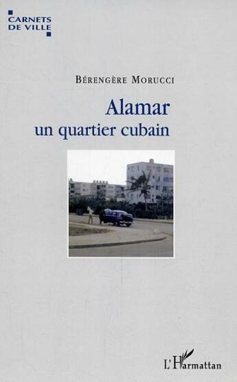 Couverture du livre « Alamar Un Quartier Cubain » de Berengere Morucci aux éditions L'harmattan