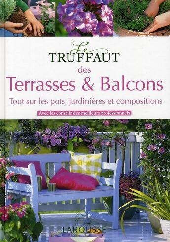 Couverture du livre « Le Truffaut des balcons & terrasses » de Patrick Mioulane aux éditions Larousse