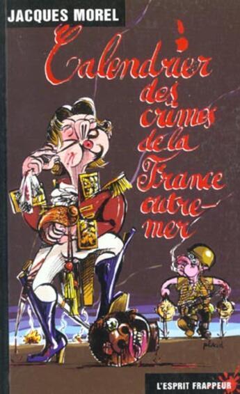 Couverture du livre « Calendrier Des Crimes De La France Outre Mer » de Morel Jacques aux éditions L'esprit Frappeur