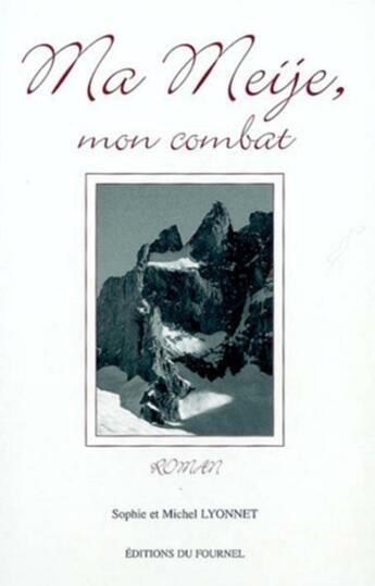 Couverture du livre « **ma meije mon combat » de Lyonnet Sophie Et Mi aux éditions Fournel