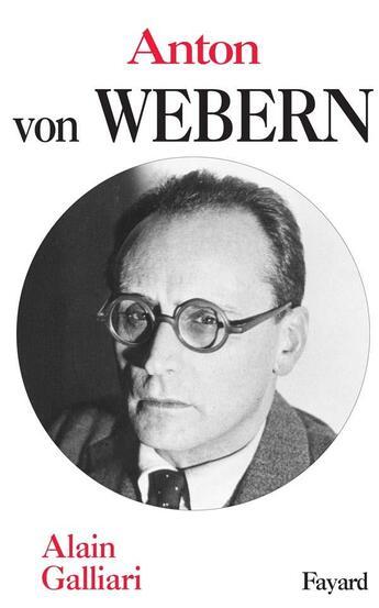 Couverture du livre « Anton Von Webern » de Galliari-A aux éditions Fayard