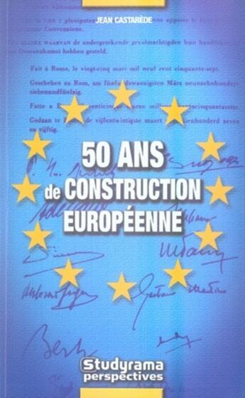 Couverture du livre « 50 ans de construction européenne » de Jean Castarede aux éditions Studyrama