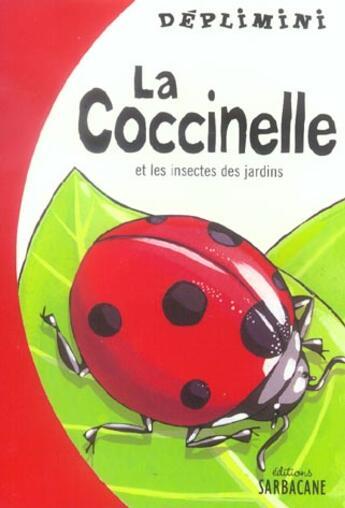 Couverture du livre « Coccinelle et les insectes du jardin (la) - deplimini » de Arno aux éditions Sarbacane