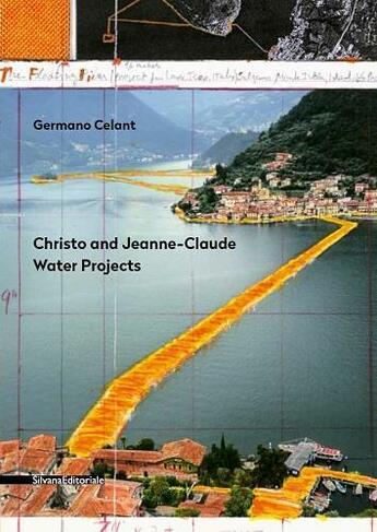 Couverture du livre « Christo and Jeanne-Claude ; water projects » de Germano Celant aux éditions Silvana