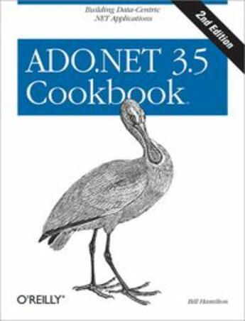 Couverture du livre « Ado.Net 3.5 cookbook » de Bill Hamilton aux éditions O Reilly