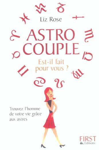 Couverture du livre « Astro Couple : Est-Il Fait Pour Vous ? » de Jean-Francois Rottier et Liz Rose aux éditions First