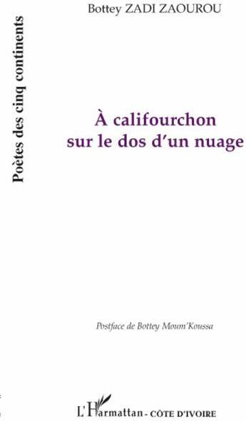 Couverture du livre « À califourchon sur le dos d'un nuage » de Bottey Zadi Zaourou aux éditions L'harmattan
