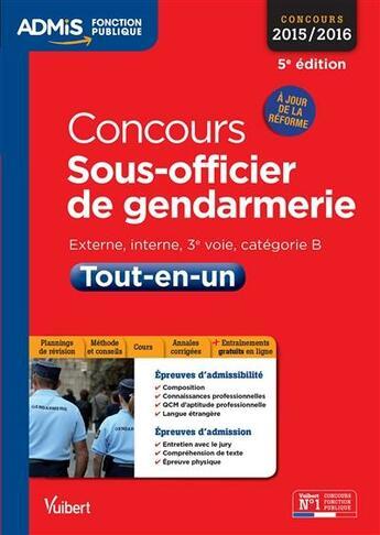 Couverture du livre « Concours sous officier de gendarmerie ; tout-en-un catégorie B » de Collectif aux éditions Vuibert