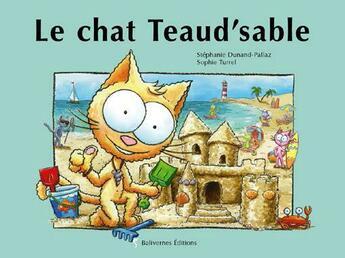 Couverture du livre « Le chat Teaud'sable » de Stephanie Dunand-Pallaz aux éditions Balivernes
