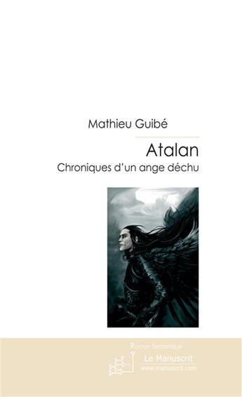 Couverture du livre « Atalan » de Guibe Mathieu aux éditions Le Manuscrit