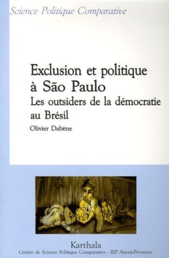 Couverture du livre « Exclusion et politique à São Paulo ; les outsiders de la démocratie au Brésil » de Wip aux éditions Karthala