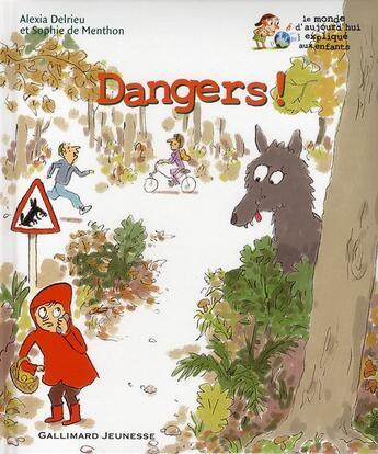 Couverture du livre « Dangers ! » de Alexia Delrieu et Sophie De Menthon aux éditions Gallimard-jeunesse