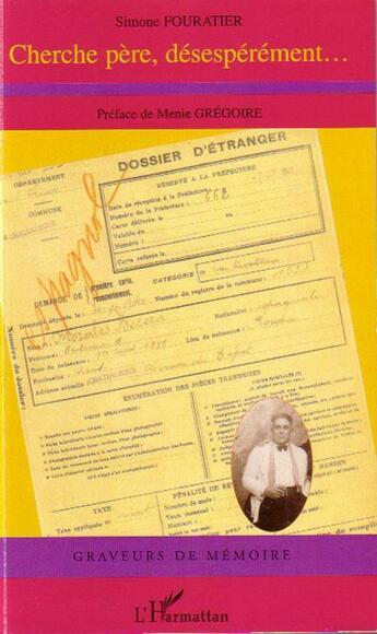 Couverture du livre « Cherche père, désesperément... » de Simone Fouratier aux éditions L'harmattan