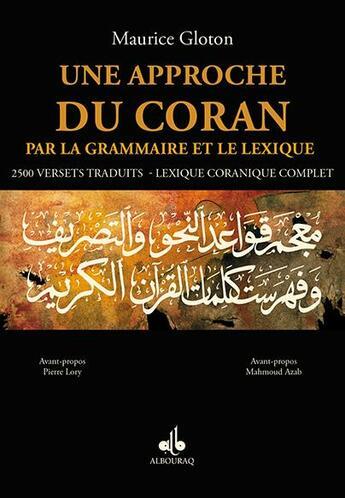 Couverture du livre « Une approche du Coran par la grammaire et le lexique » de Maurice Gloton aux éditions Albouraq