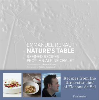 Couverture du livre « Nature's table - refined recipes from an alpine chalet » de Renaut/Hammond aux éditions Flammarion