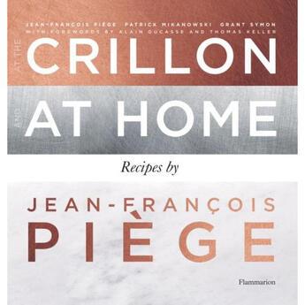 Couverture du livre « At the Crillon and at home ; recipes by Jean-François Piège » de Jean-Francois Piege aux éditions Flammarion
