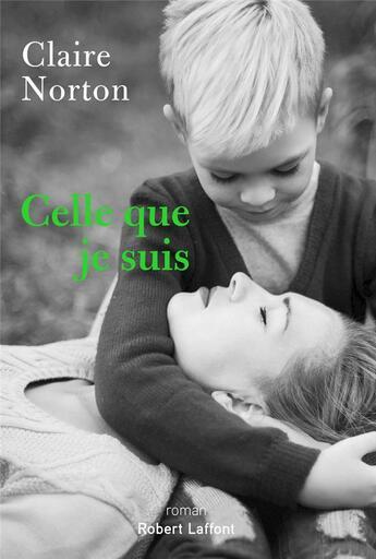 Couverture du livre « Celle que je suis » de Claire Norton aux éditions Robert Laffont