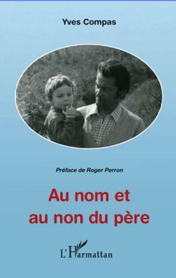 Couverture du livre « Au nom et au non du père » de Yves Compas aux éditions L'harmattan