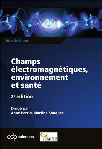 Couverture du livre « Champs électromagnétiques, environnement et santé » de Anne Perrin aux éditions Edp Sciences