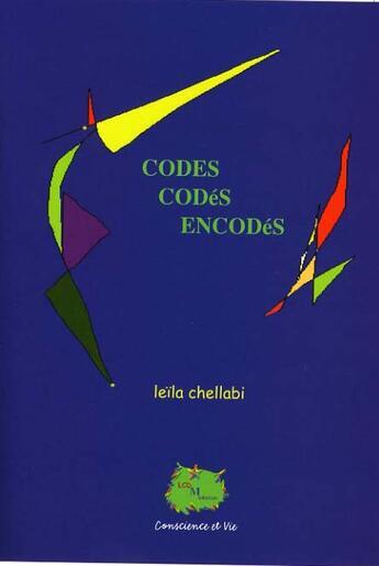Couverture du livre « Codes codés encodés » de Leila Chellabi aux éditions Lcd Mediation