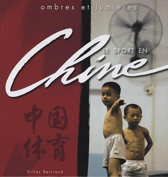 Couverture du livre « **Ombres Et Lumiered Le Sport En Chine** » de Gilles Bertrand aux éditions Vo2