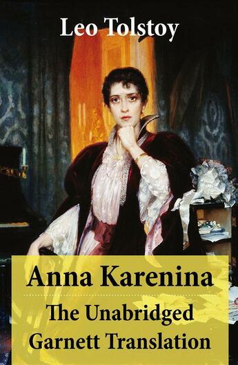 Couverture du livre « Anna Karenina - The Unabridged Garnett Translation » de Leo Tolstoy aux éditions E-artnow