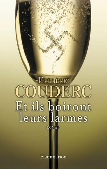 Couverture du livre « Et ils boiront leurs larmes » de Frederic Couderc aux éditions Flammarion