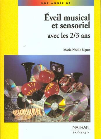 Couverture du livre « Éveil musical et sensoriel avec les 2/3 ans » de Marie-Noelle Biguet aux éditions Nathan