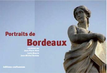 Couverture du livre « Portraits de Bordeaux ; de l'Antiquité à 2020 » de Jean-Michel Roddaz et Louis Maurin et Jean-Pierre Bost aux éditions Confluences