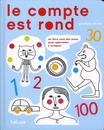 Couverture du livre « Le compte est rond » de David Gauthier aux éditions Helium
