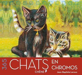 Couverture du livre « Calendrier perpétuel ; 365 chats en chromos » de Collectif aux éditions Chene