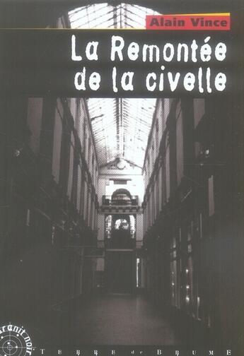 Couverture du livre « La remontée de la civelle » de Alain Vince aux éditions Terre De Brume